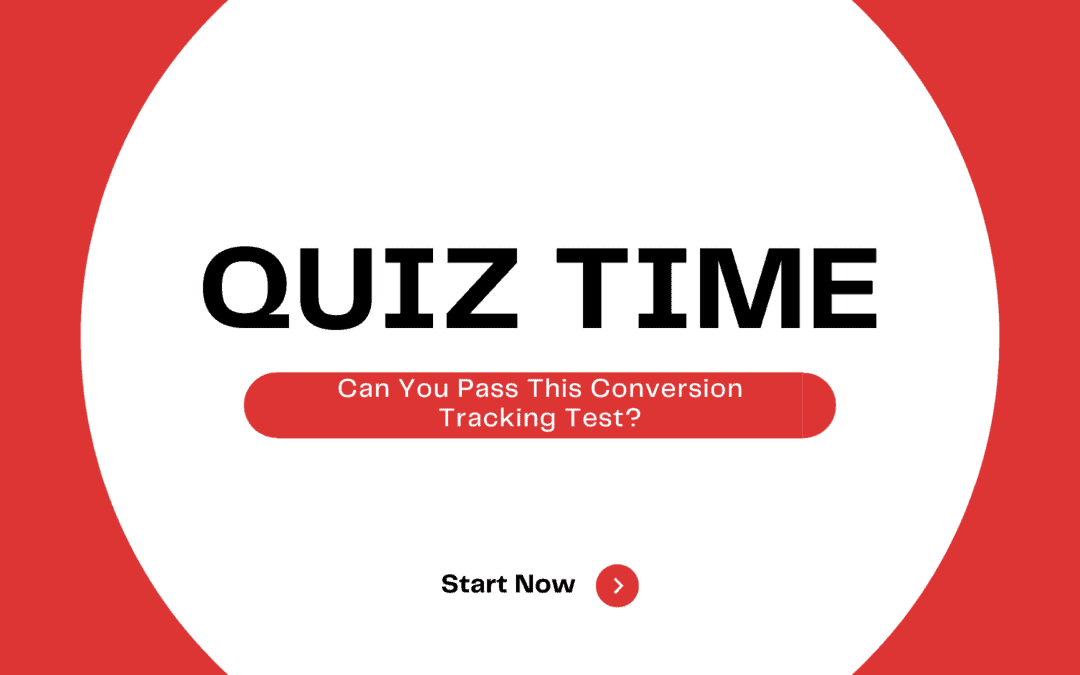Can You Pass This Conversion Tracking Test?