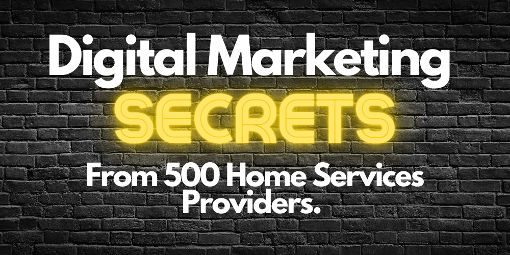 check out this related post on the digital marketing secrets of 500 home services businesses